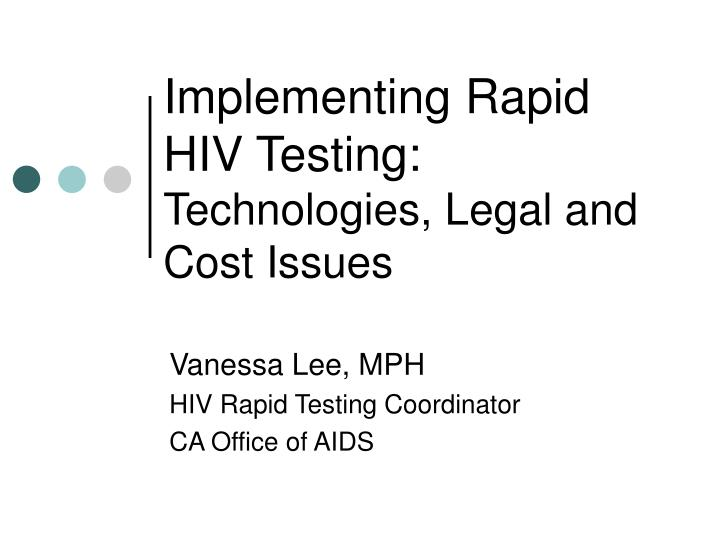 implementing rapid hiv testing technologies legal and cost issues n.