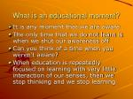 what is an educational moment