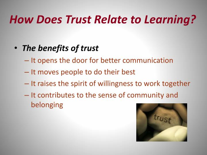 How Does Trust Relate to Learning?