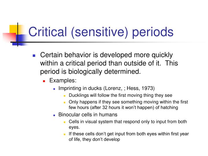 Critical sensitive periods