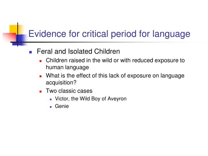 Evidence for critical period for language