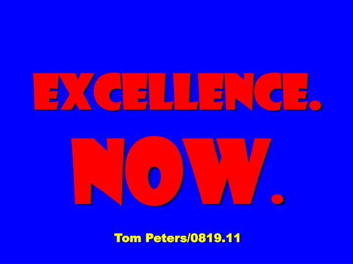 excellence now tom peters 0819 11 n.