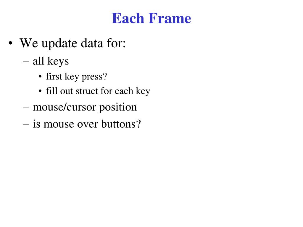 Each Frame