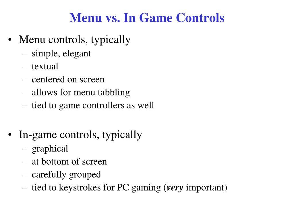 Menu vs. In Game Controls