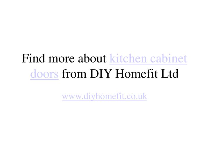 Find more about kitchen cabinet doors from diy homefit ltd
