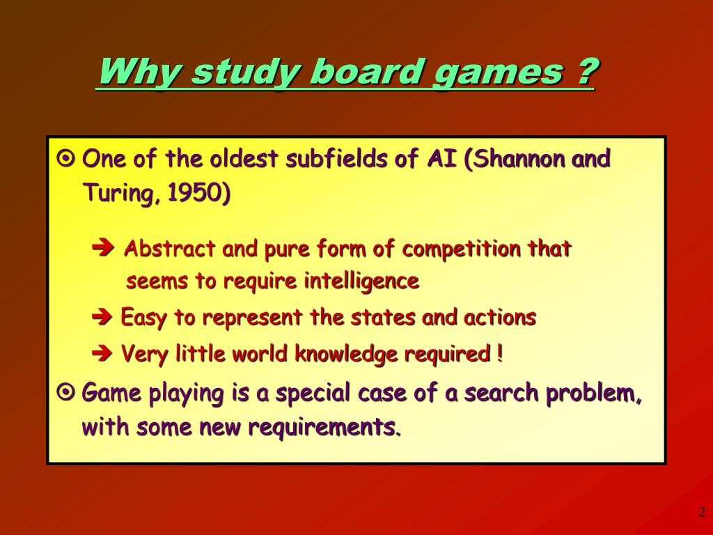 Why study board games ?