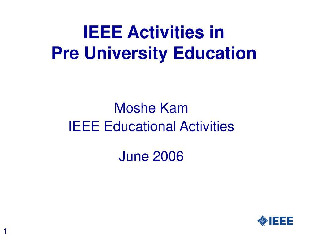 ieee activities in pre university education l.