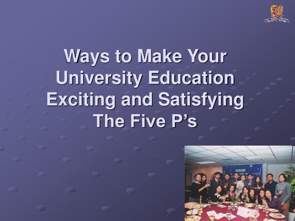 Ways to Make Your University Education Exciting and Satisfying