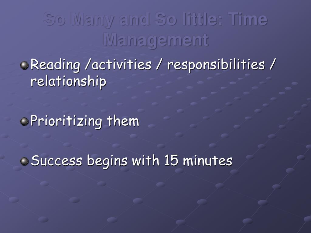 So Many and So little: Time Management