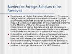 barriers to foreign scholars to be removed