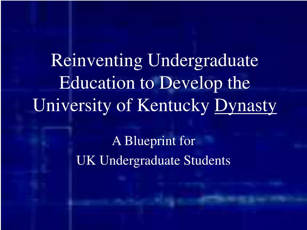 reinventing undergraduate education to develop the university of kentucky dynasty l.