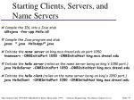 starting clients servers and name servers