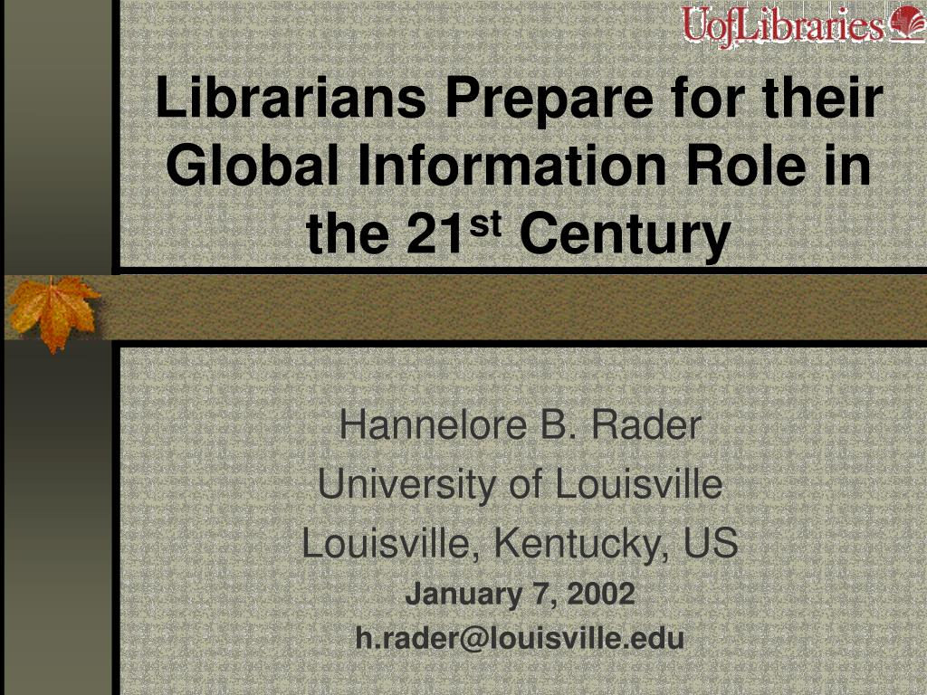 librarians prepare for their global information role in the 21 st century l.