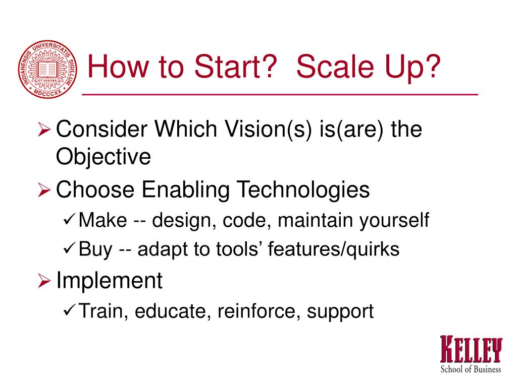 How to Start?  Scale Up?