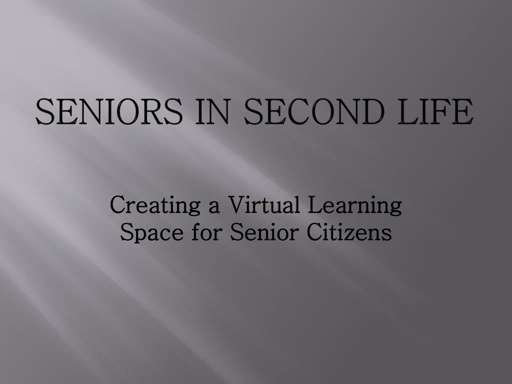 seniors in second life l.