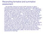 reconciling formative and summative assessment