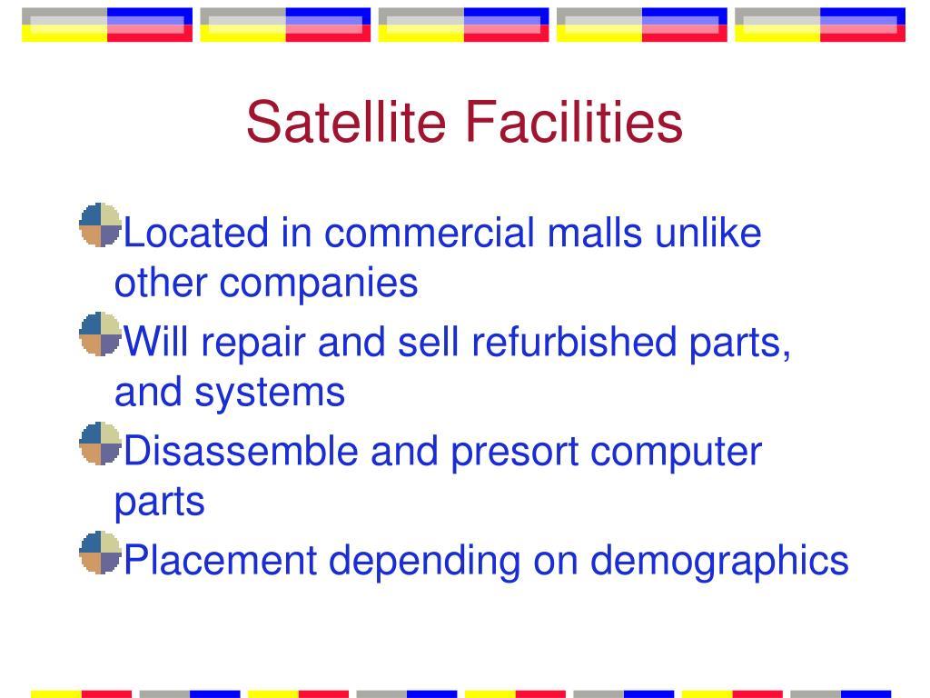 Satellite Facilities