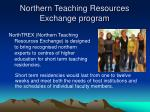northern teaching resources exchange program