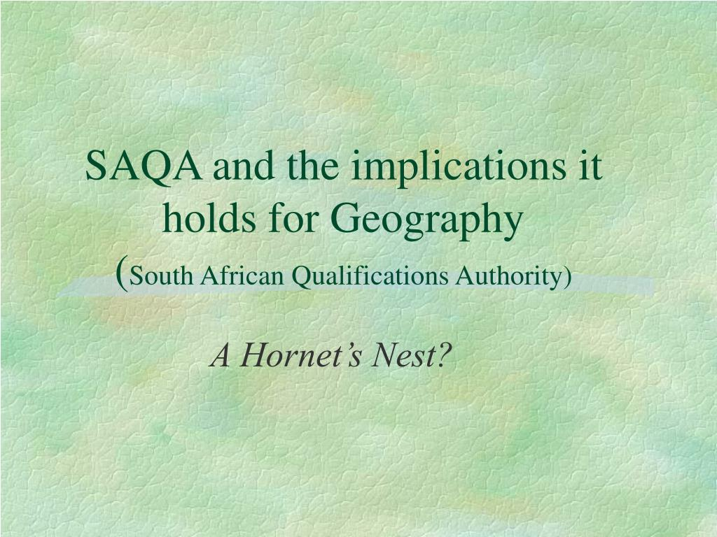 saqa and the implications it holds for geography south african qualifications authority l.