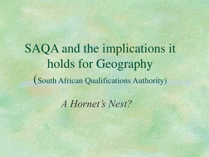 Saqa and the implications it holds for geography south african qualifications authority