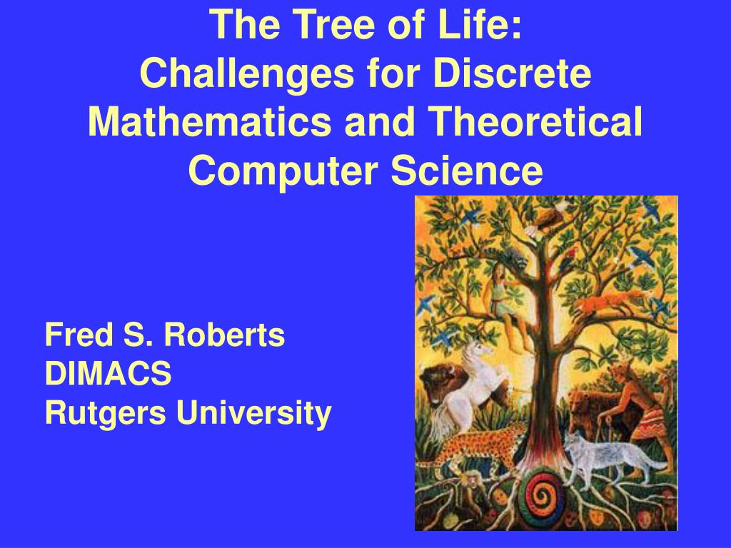 the tree of life challenges for discrete mathematics and theoretical computer science l.