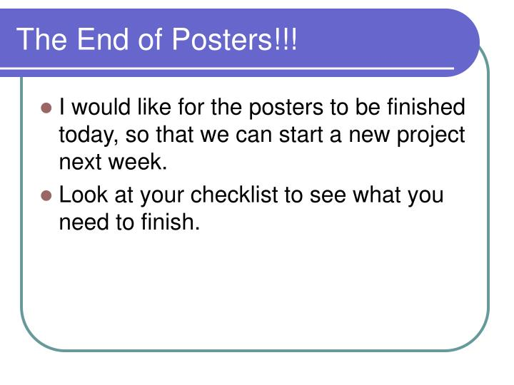 The End of Posters!!!