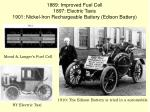 1889 improved fuel cell 1897 electric taxis 1901 nickel iron rechargeable battery edison battery