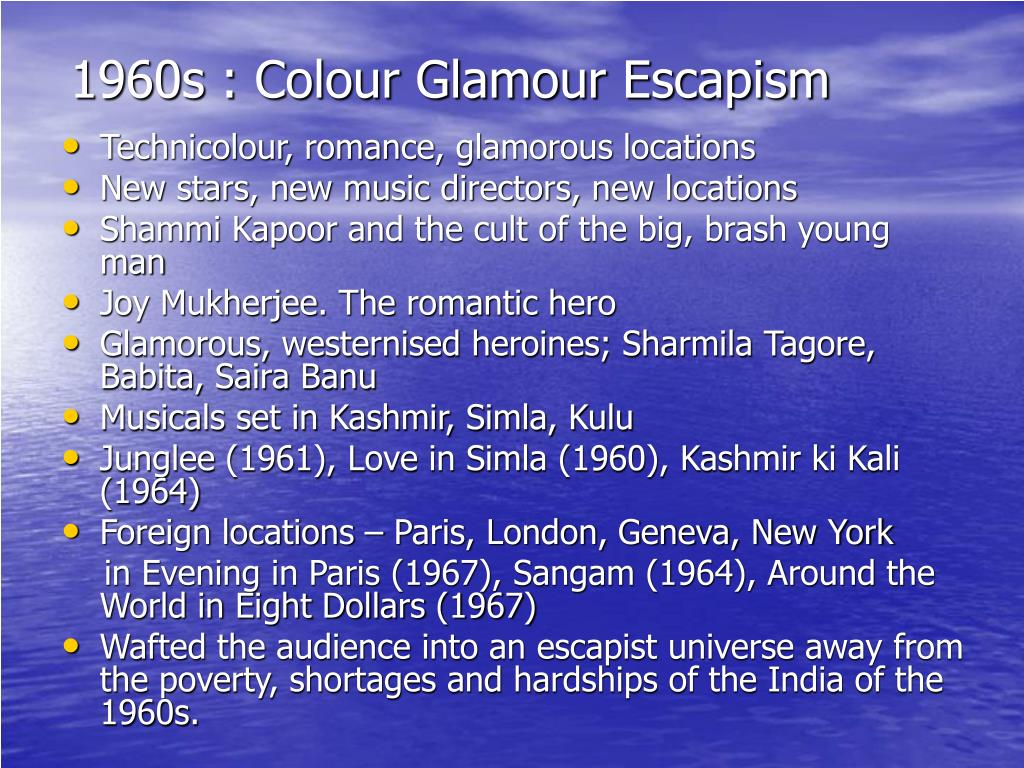 1960s : Colour Glamour Escapism