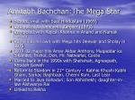 amitabh bachchan the mega star