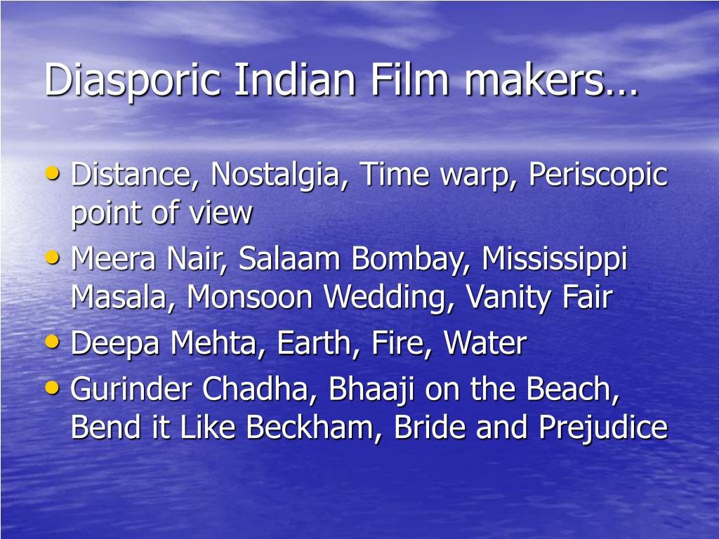Diasporic Indian Film makers…