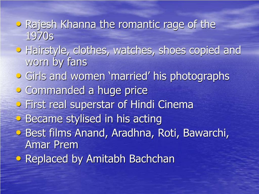Rajesh Khanna the romantic rage of the 1970s