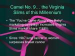 camel no 9 the virginia slims of this millennium