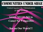 united against the globalization of big tobacco says @ no to camel no 9 cigarettes not on our watch
