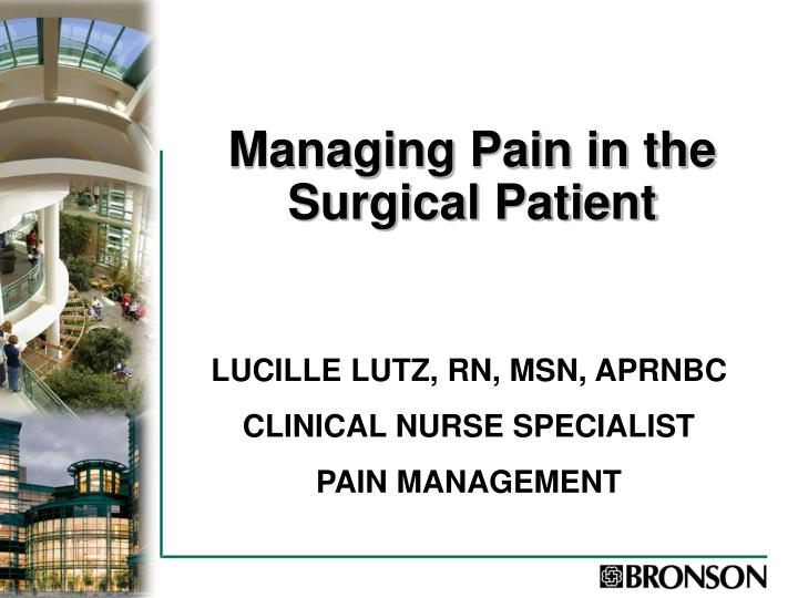 managing pain in the surgical patient n.