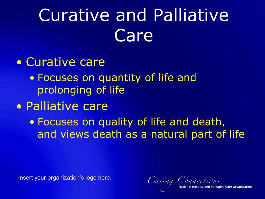 Curative and Palliative Care