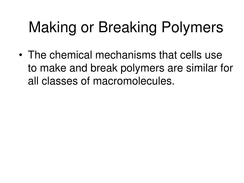 Making or Breaking Polymers