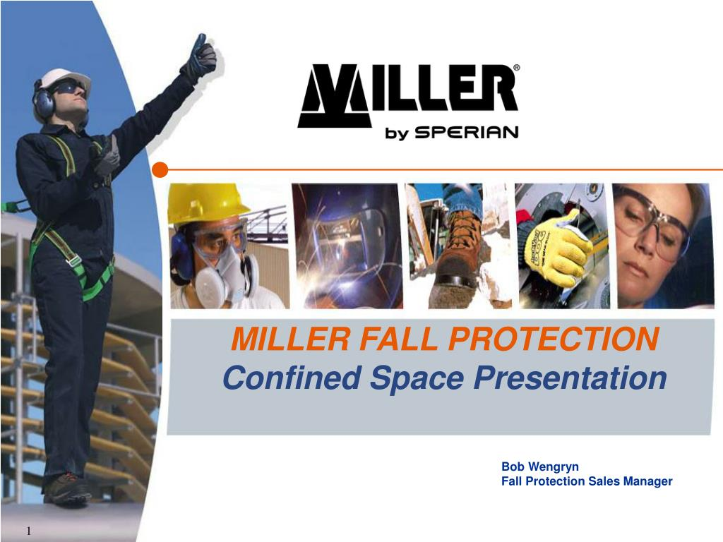 PPT - MILLER FALL PROTECTION Confined Space Presentation