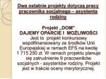 dwa ostatnie projekty dotycz pracy pracownika socjalnego asystenta rodziny