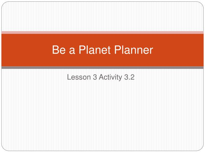 Be a Planet Planner