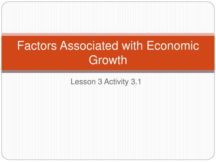 Factors Associated with Economic Growth
