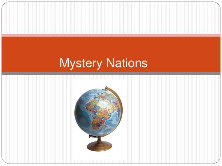 Mystery nations