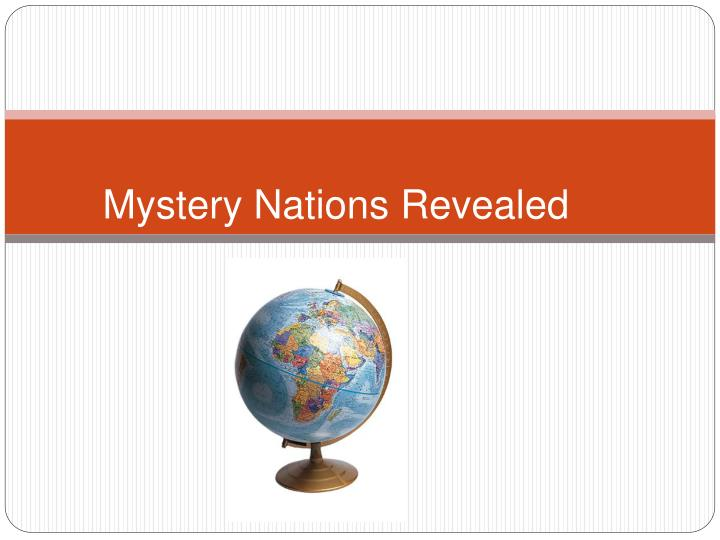 Mystery Nations Revealed