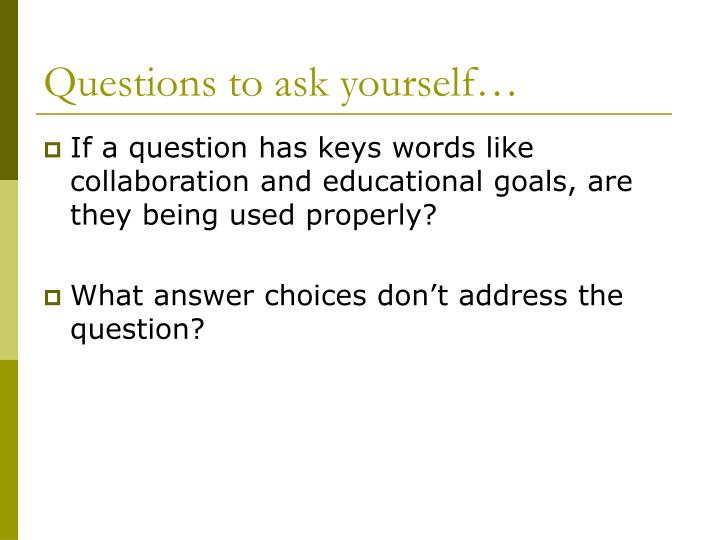 Questions to ask yourself…