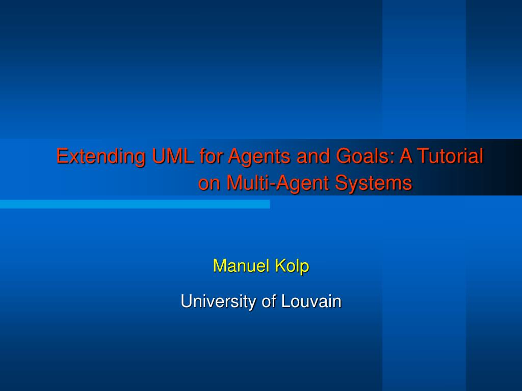 extending uml for agents and goals a tutorial on multi agent systems l.