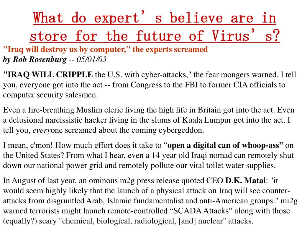 What do expert's believe are in store for the future of Virus's?