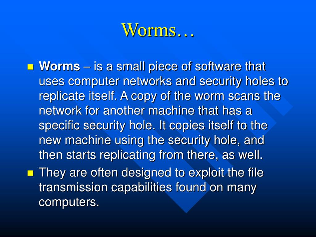 Worms…