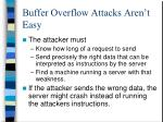 buffer overflow attacks aren t easy