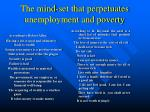 the mind set that perpetuates unemployment and poverty