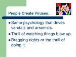people create viruses