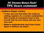 pc viruses bonus pack tpc users comment45